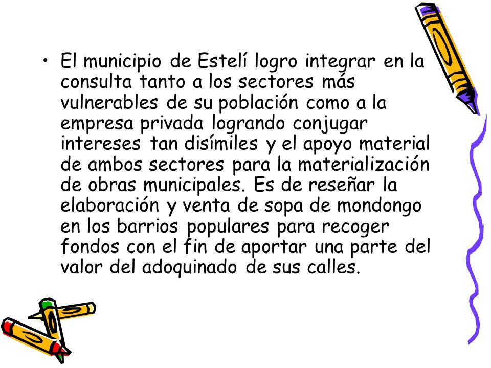 El municipio de Estelí logro integrar en la consulta tanto a los sectores más vulnerables de su población como a la empresa privada logrando conjugar