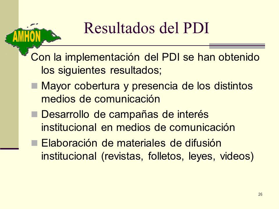 26 Resultados del PDI Con la implementación del PDI se han obtenido los siguientes resultados; Mayor cobertura y presencia de los distintos medios de
