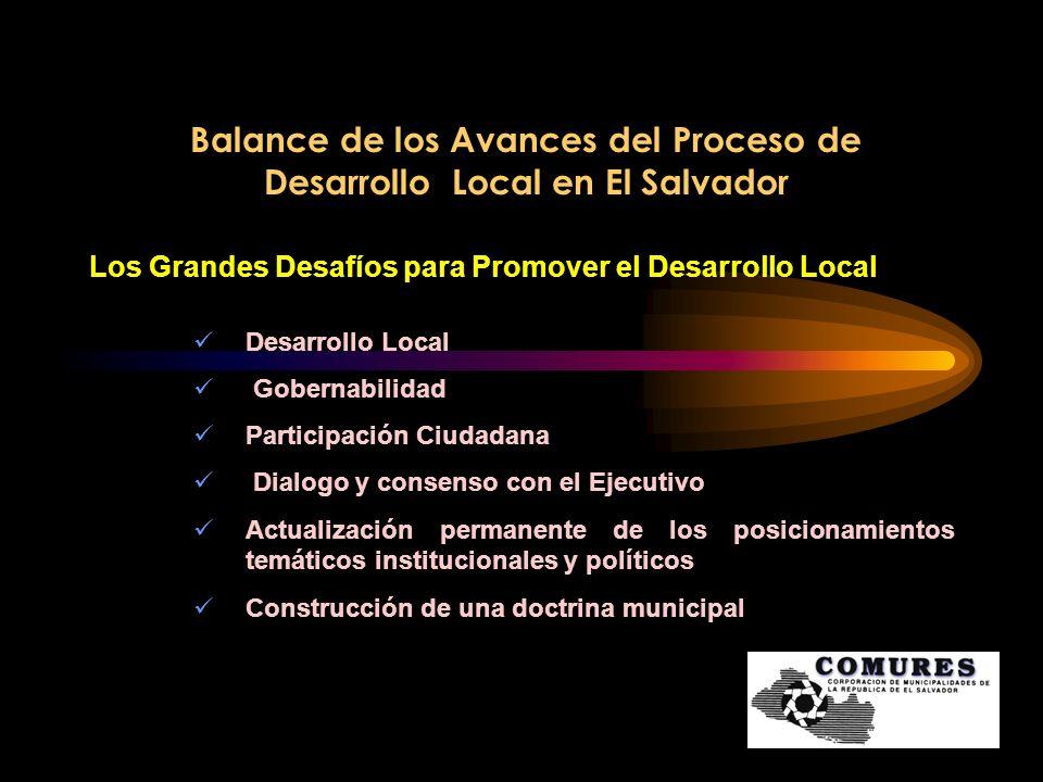 Balance de los Avances del Proceso de Desarrollo Local en El Salvador Los Grandes Desafíos para Promover el Desarrollo Local Desarrollo Local Gobernab