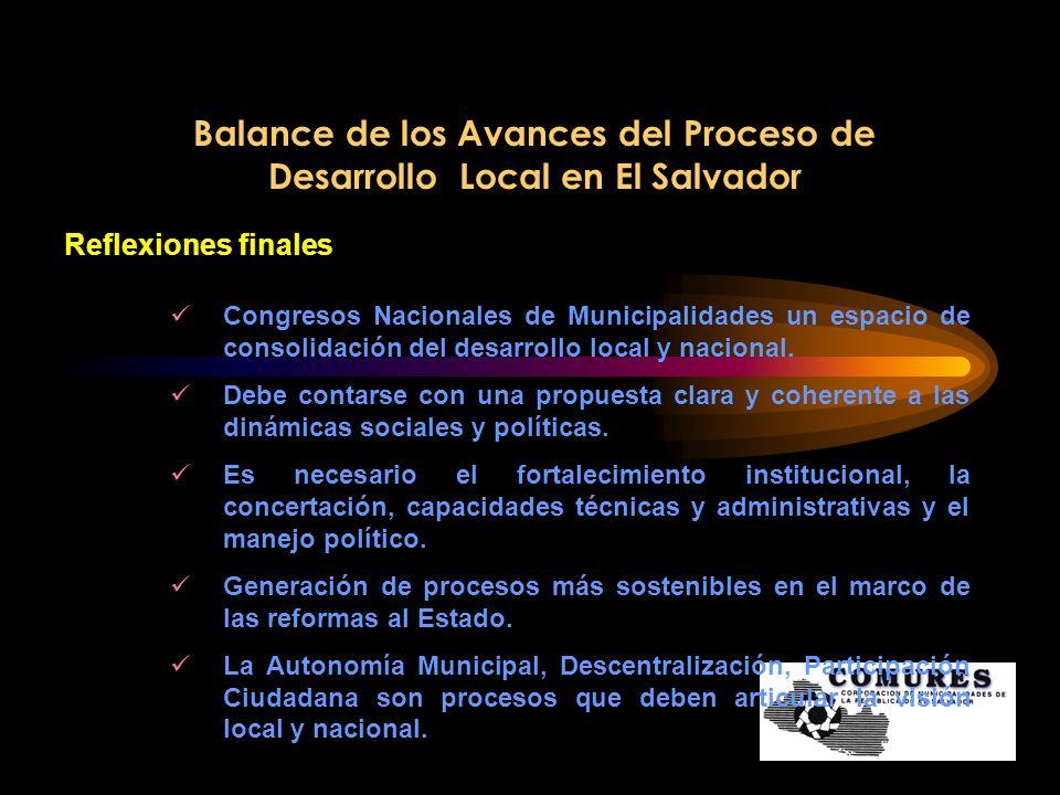 Balance de los Avances del Proceso de Desarrollo Local en El Salvador Reflexiones finales Congresos Nacionales de Municipalidades un espacio de consol