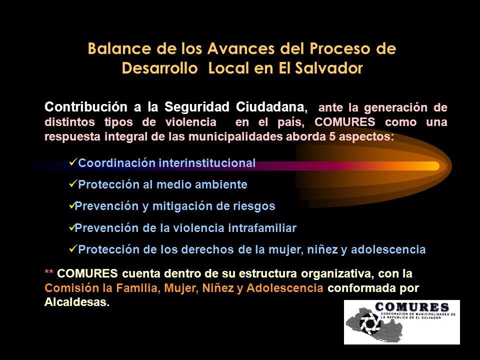 Balance de los Avances del Proceso de Desarrollo Local en El Salvador Participación Ciudadana y Transparencia, por medio del cual se busca generar procesos de consolidación de la democracia participativa que garanticen mayor gobernabilidad local.
