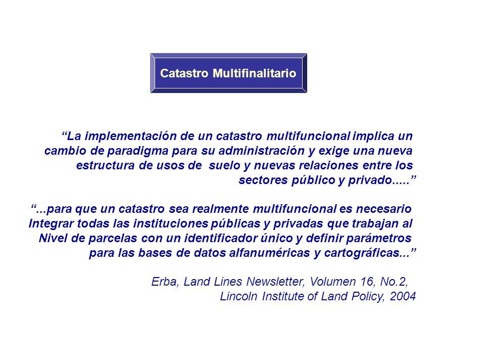 La implementación de un catastro multifuncional implica un cambio de paradigma para su administración y exige una nueva estructura de usos de suelo y