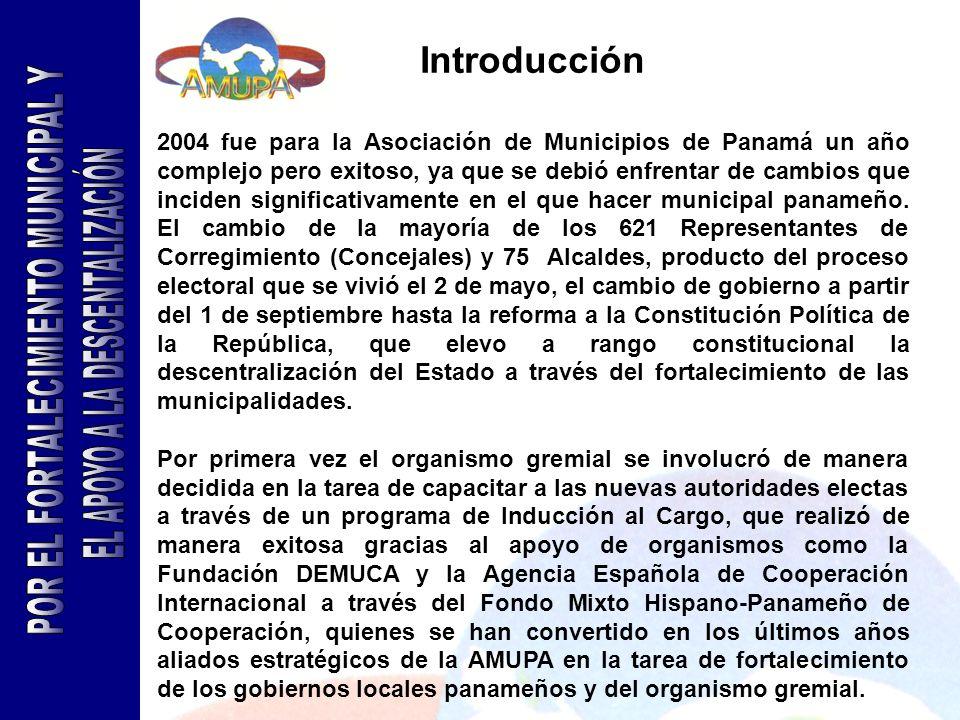 Introducción 2004 fue para la Asociación de Municipios de Panamá un año complejo pero exitoso, ya que se debió enfrentar de cambios que inciden signif