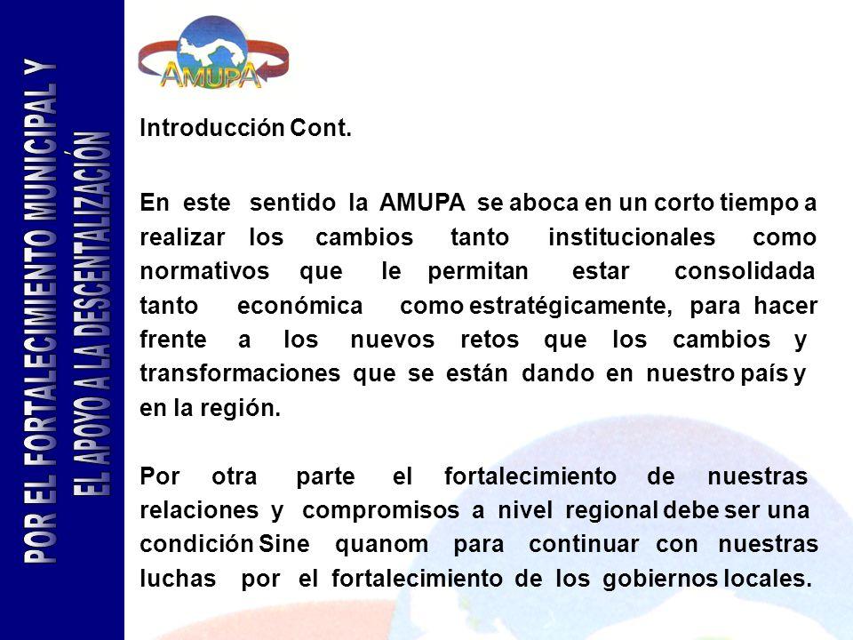 Introducción Cont. En este sentido la AMUPA se aboca en un corto tiempo a realizar los cambios tanto institucionales como normativos que le permitan e