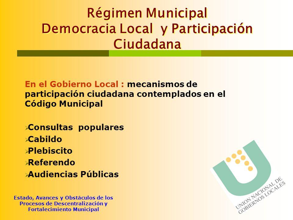 Estado, Avances y Obstáculos de los Procesos de Descentralización y Fortalecimiento Municipal Régimen Municipal Democracia Local y Participación Ciuda