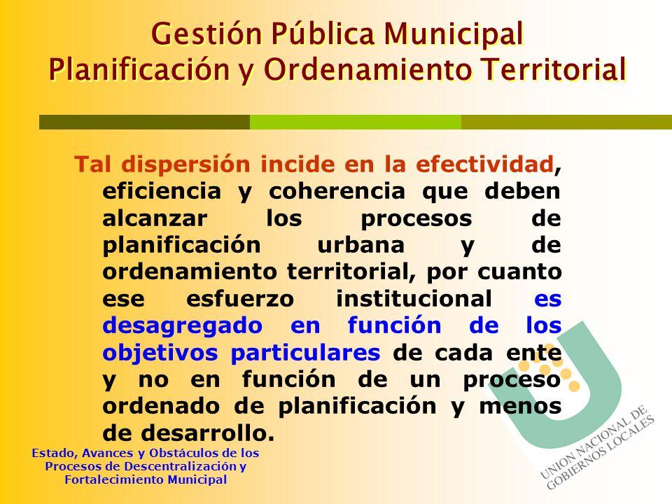 Estado, Avances y Obstáculos de los Procesos de Descentralización y Fortalecimiento Municipal Gestión Pública Municipal Planificación y Ordenamiento T