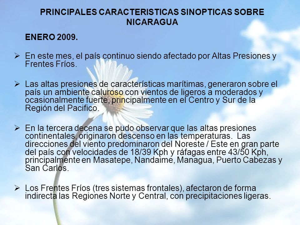 PRINCIPALES CARACTERISTICAS SINOPTICAS SOBRE NICARAGUA ENERO 2009.
