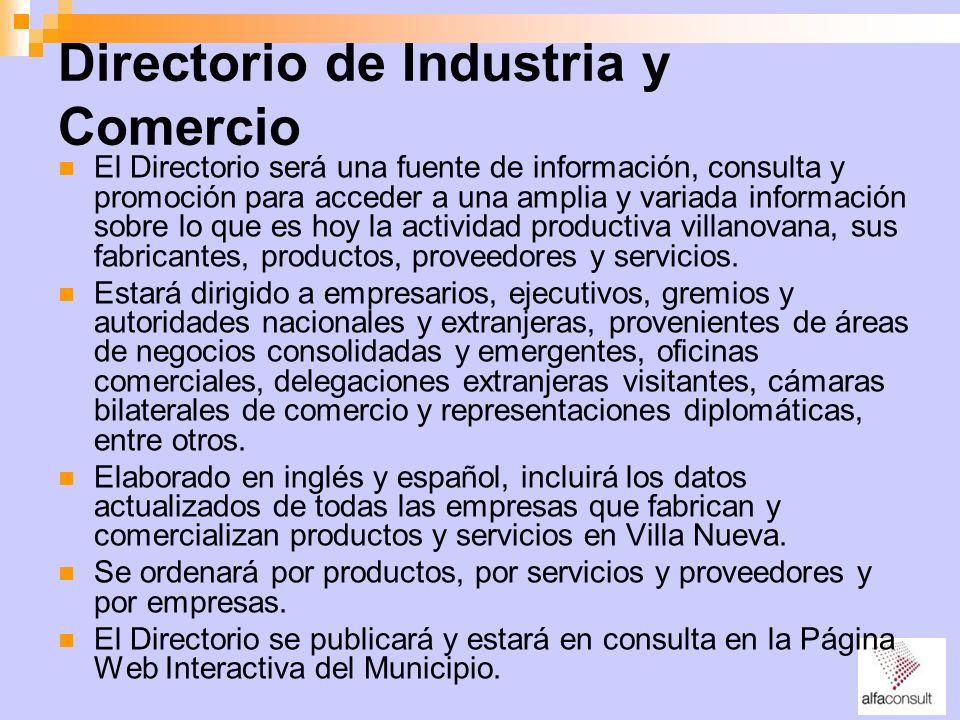 Directorio de Industria y Comercio El Directorio será una fuente de información, consulta y promoción para acceder a una amplia y variada información