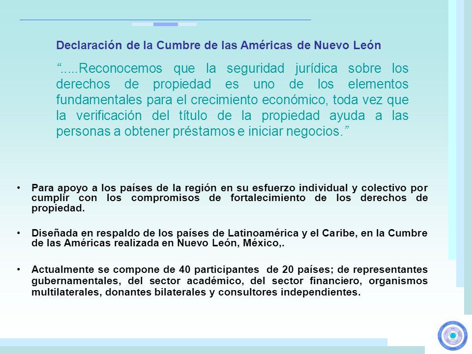 Declaración de la Cumbre de las Américas de Nuevo León.....Reconocemos que la seguridad jurídica sobre los derechos de propiedad es uno de los element