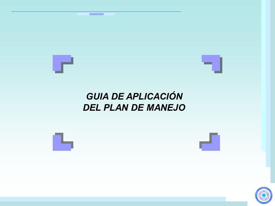 GUIA DE APLICACIÓN DEL PLAN DE MANEJO