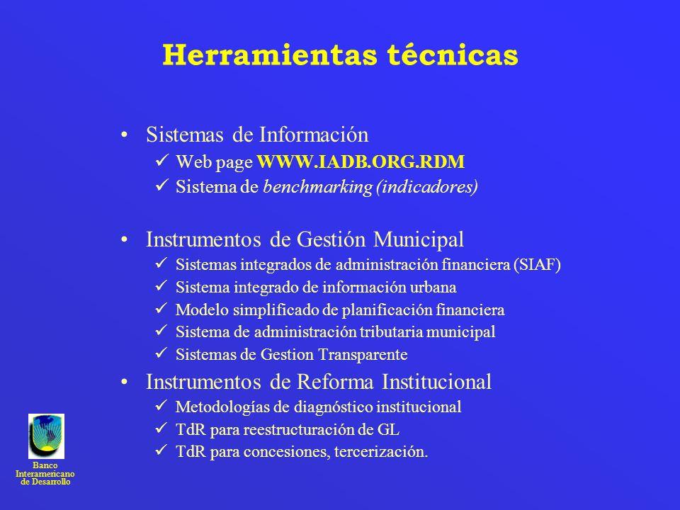 Banco Interamericano de Desarrollo Herramientas técnicas Sistemas de Información Web page WWW.IADB.ORG.RDM Sistema de benchmarking (indicadores) Instr