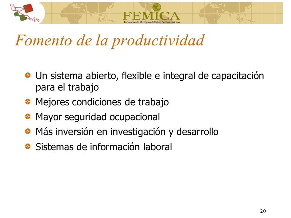 20 Fomento de la productividad Un sistema abierto, flexible e integral de capacitación para el trabajo Mejores condiciones de trabajo Mayor seguridad