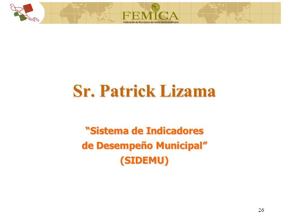 26 Sr. Patrick Lizama Sistema de Indicadores de Desempeño Municipal (SIDEMU)