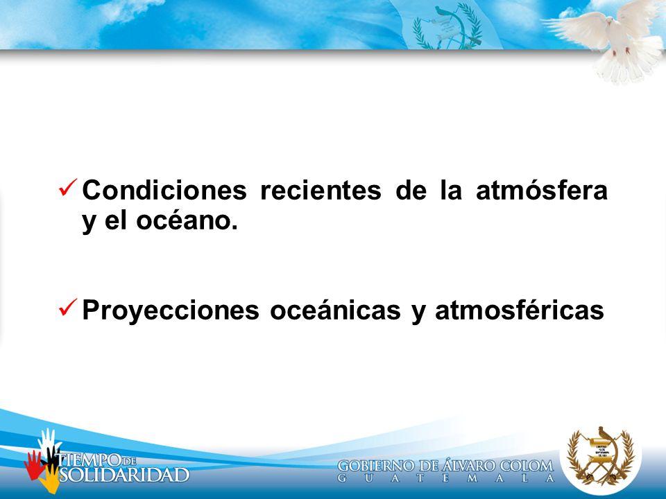 Condiciones recientes de la atmósfera y el océano. Proyecciones oceánicas y atmosféricas