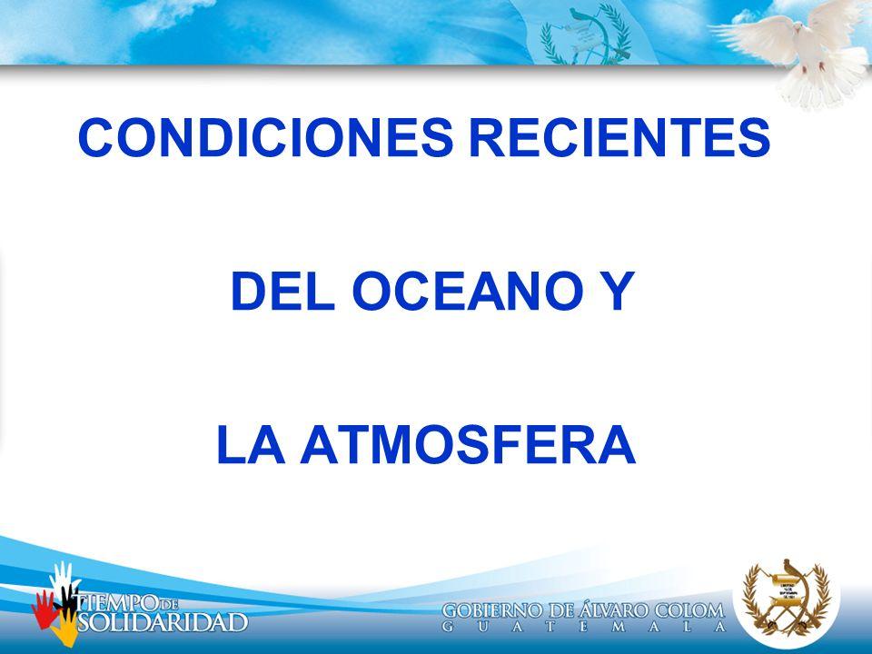CONDICIONES RECIENTES DEL OCEANO Y LA ATMOSFERA