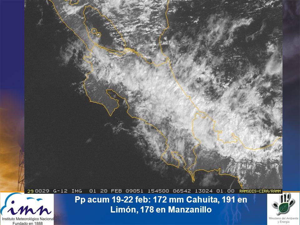 Pp acum 19-22 feb: 172 mm Cahuita, 191 en Limón, 178 en Manzanillo