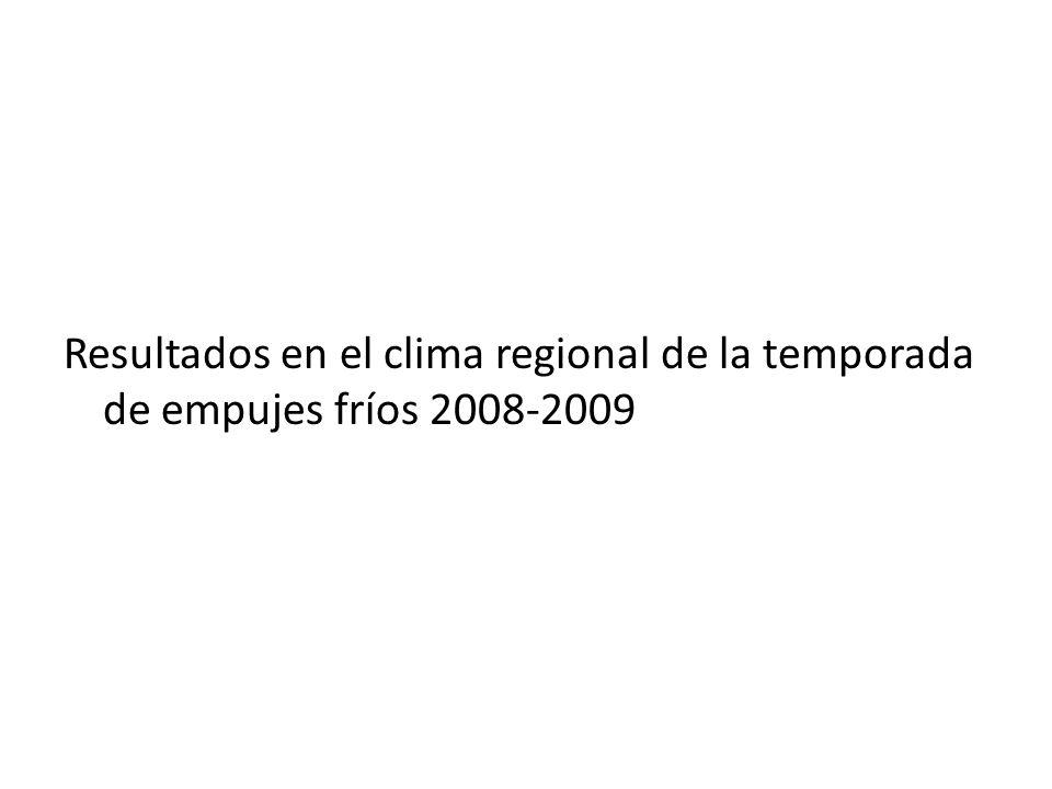Resultados en el clima regional de la temporada de empujes fríos 2008-2009