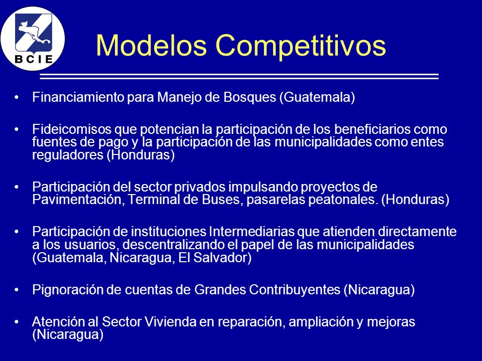 Modelos Competitivos Financiamiento para Manejo de Bosques (Guatemala) Fideicomisos que potencian la participación de los beneficiarios como fuentes d