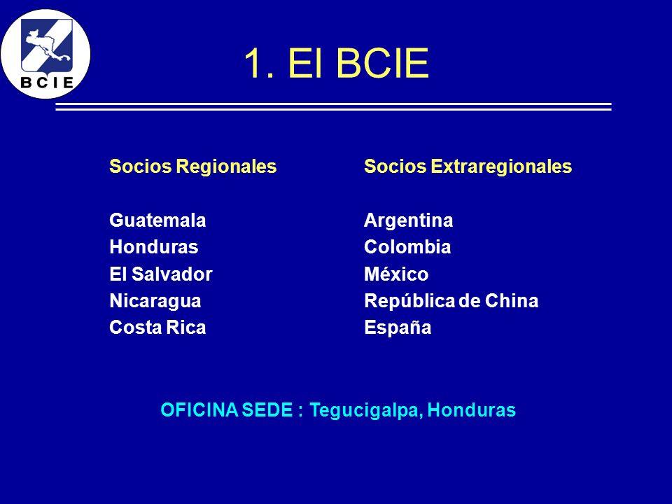 1. El BCIE Socios Regionales Guatemala Honduras El Salvador Nicaragua Costa Rica Socios Extraregionales Argentina Colombia México República de China E