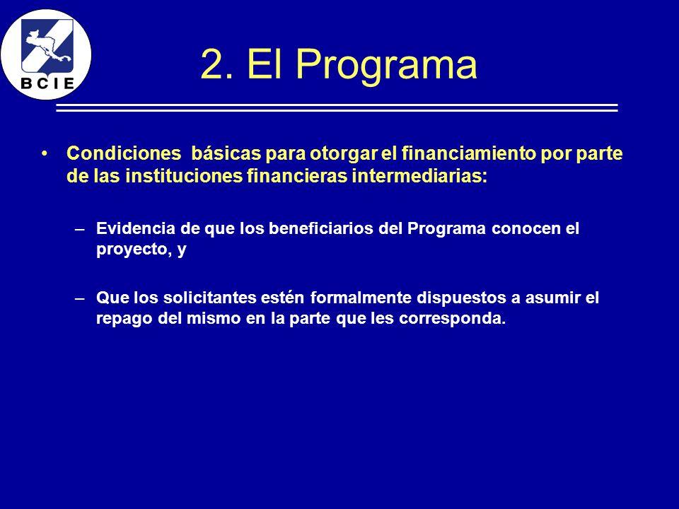 2. El Programa Condiciones básicas para otorgar el financiamiento por parte de las instituciones financieras intermediarias: –Evidencia de que los ben