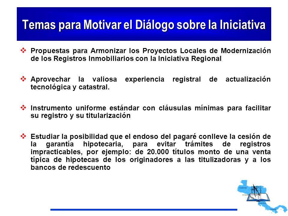 Temas para Motivar el Diálogo sobre la Iniciativa Propuestas para Armonizar los Proyectos Locales de Modernización de los Registros Inmobiliarios con