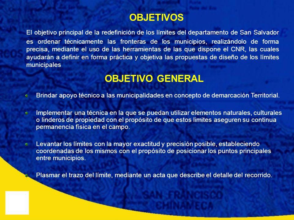 El objetivo principal de la redefinición de los límites del departamento de San Salvador es ordenar técnicamente las fronteras de los municipios, real