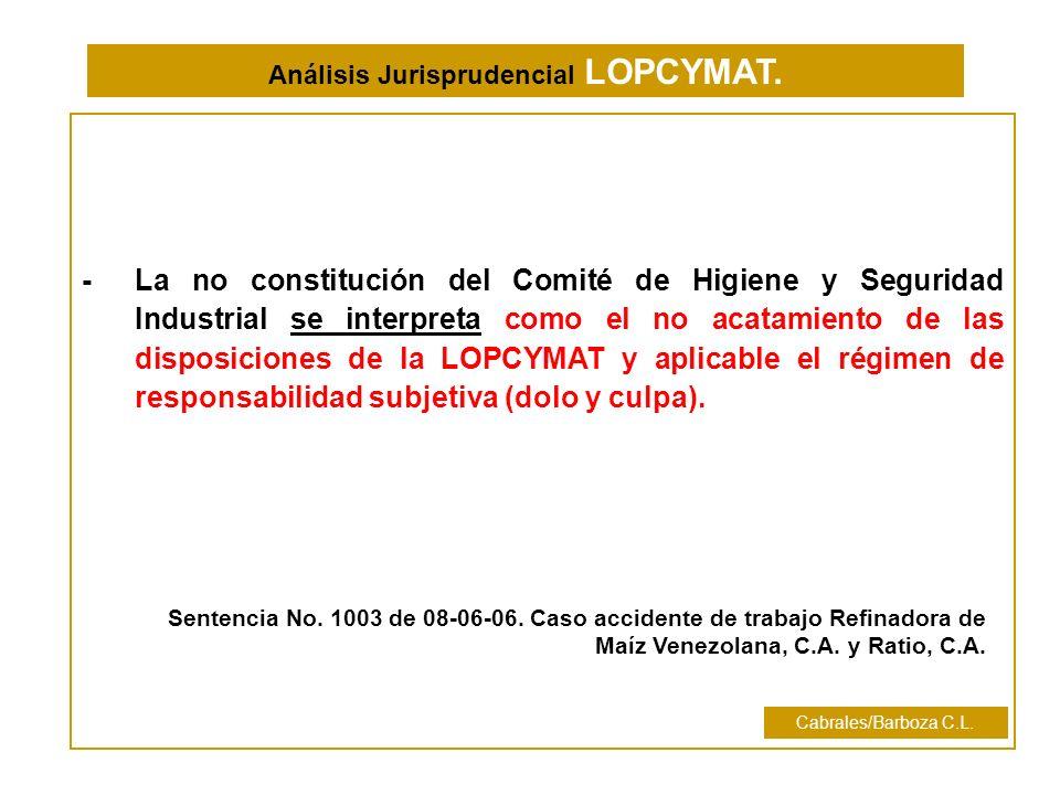 -La no constitución del Comité de Higiene y Seguridad Industrial se interpreta como el no acatamiento de las disposiciones de la LOPCYMAT y aplicable