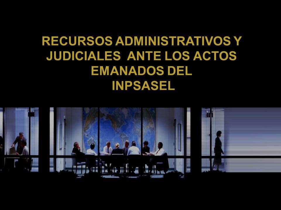 RECURSOS ADMINISTRATIVOS Y JUDICIALES ANTE LOS ACTOS EMANADOS DEL INPSASEL