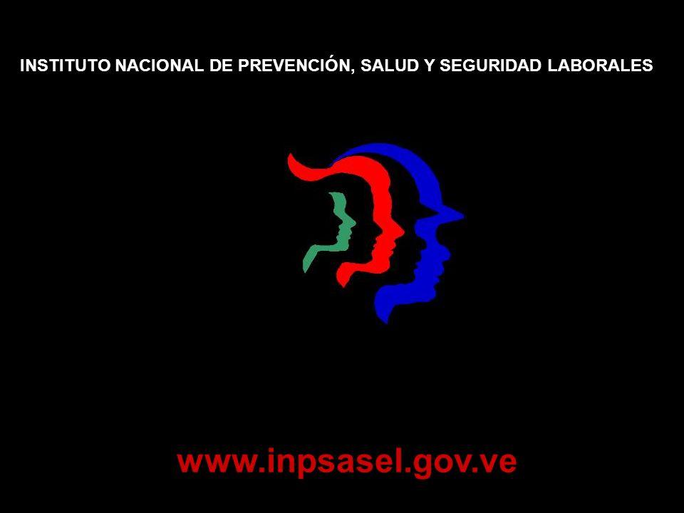 INSTITUTO NACIONAL DE PREVENCIÓN, SALUD Y SEGURIDAD LABORALES www.inpsasel.gov.ve
