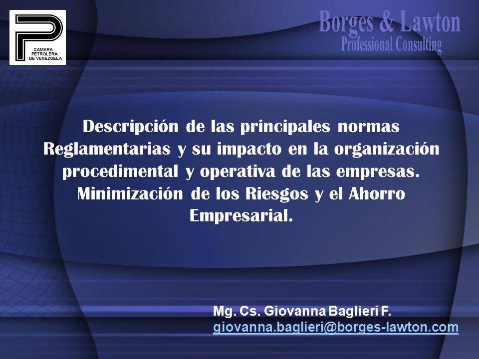 Descripción de las principales normas Reglamentarias y su impacto en la organización procedimental y operativa de las empresas. Minimización de los Ri