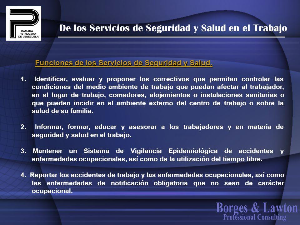 De los Servicios de Seguridad y Salud en el Trabajo 1. Identificar, evaluar y proponer los correctivos que permitan controlar las condiciones del medi