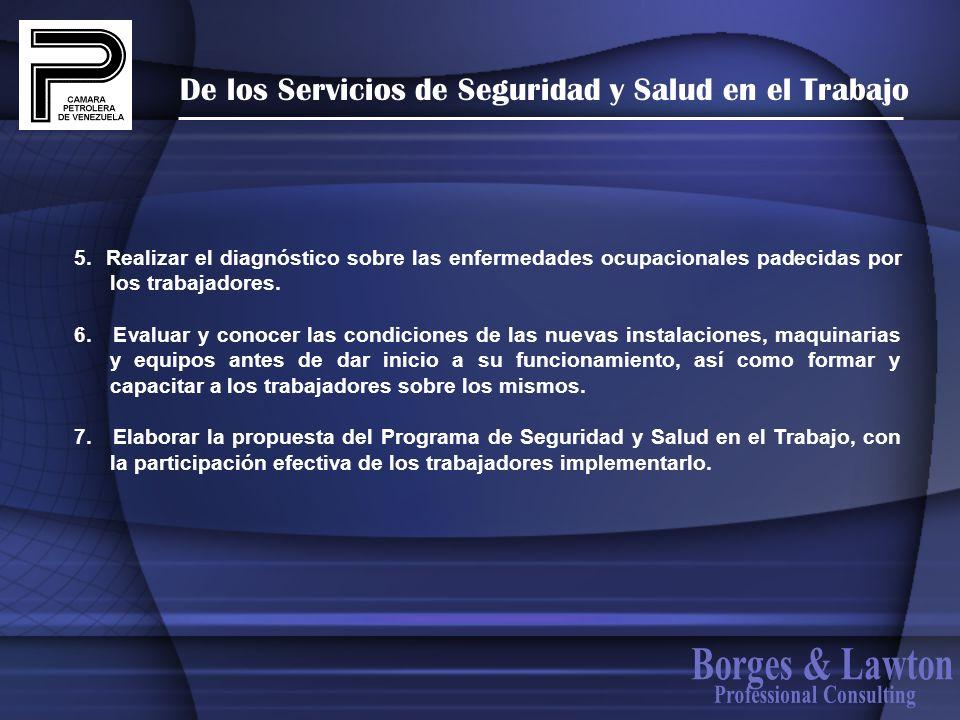 De los Servicios de Seguridad y Salud en el Trabajo 5. Realizar el diagnóstico sobre las enfermedades ocupacionales padecidas por los trabajadores. 6.