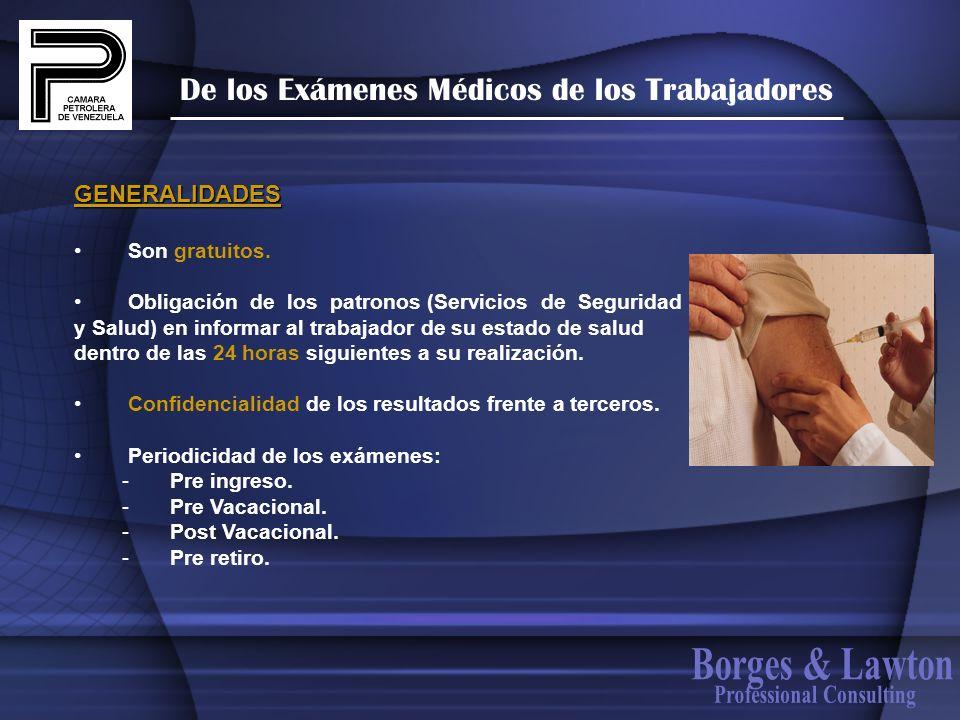 De los Exámenes Médicos de los Trabajadores Son gratuitos. Obligación de los patronos (Servicios de Seguridad y Salud) en informar al trabajador de su