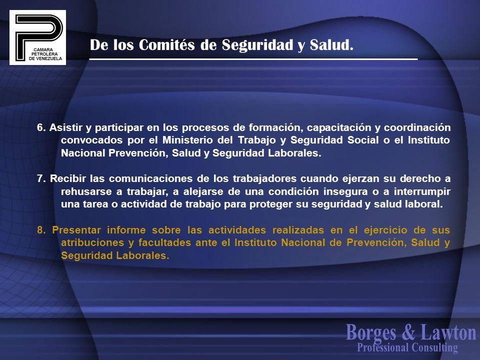 De los Comités de Seguridad y Salud. 6. Asistir y participar en los procesos de formación, capacitación y coordinación convocados por el Ministerio de