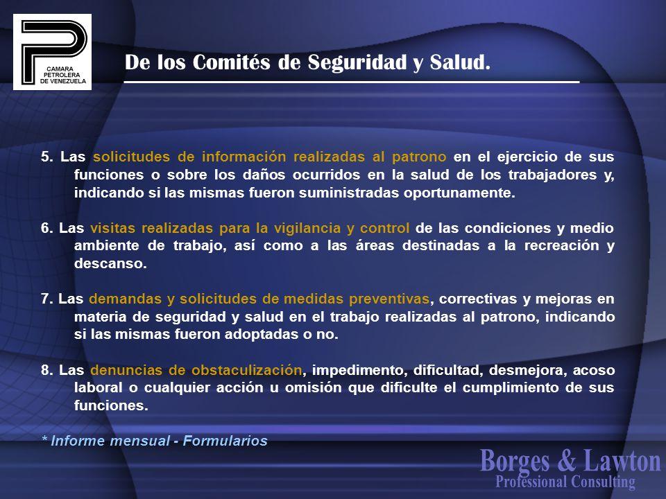 De los Comités de Seguridad y Salud. 5. Las solicitudes de información realizadas al patrono en el ejercicio de sus funciones o sobre los daños ocurri