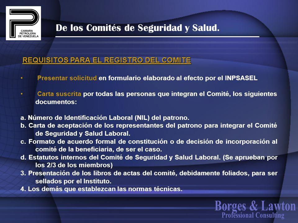 De los Comités de Seguridad y Salud. Presentar solicitud en formulario elaborado al efecto por el INPSASEL Carta suscrita por todas las personas que i