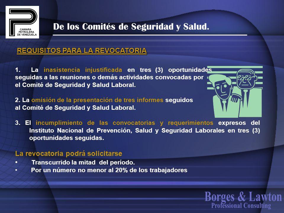 De los Comités de Seguridad y Salud. 1. La inasistencia injustificada en tres (3) oportunidades seguidas a las reuniones o demás actividades convocada