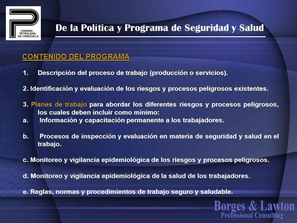 De la Política y Programa de Seguridad y Salud 1.Descripción del proceso de trabajo (producción o servicios). 2. Identificación y evaluación de los ri