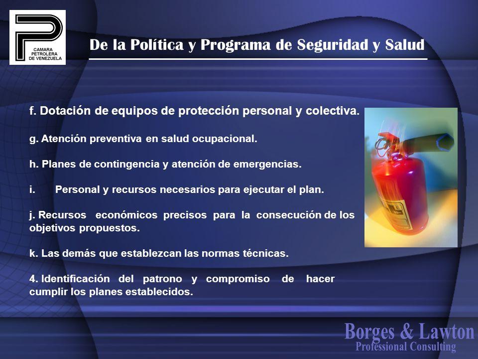 De la Política y Programa de Seguridad y Salud f. Dotación de equipos de protección personal y colectiva. g. Atención preventiva en salud ocupacional.