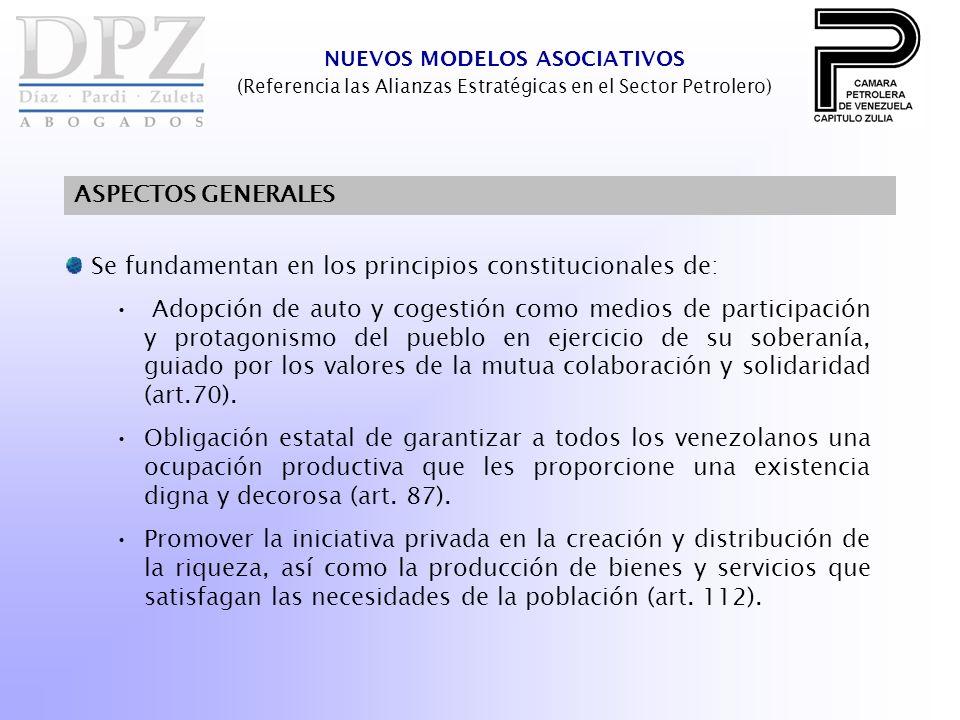 Se fundamentan en los principios constitucionales de: Adopción de auto y cogestión como medios de participación y protagonismo del pueblo en ejercicio