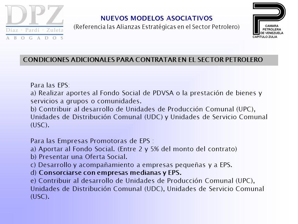 NUEVOS MODELOS ASOCIATIVOS (Referencia las Alianzas Estratégicas en el Sector Petrolero) CONDICIONES ADICIONALES PARA CONTRATAR EN EL SECTOR PETROLERO