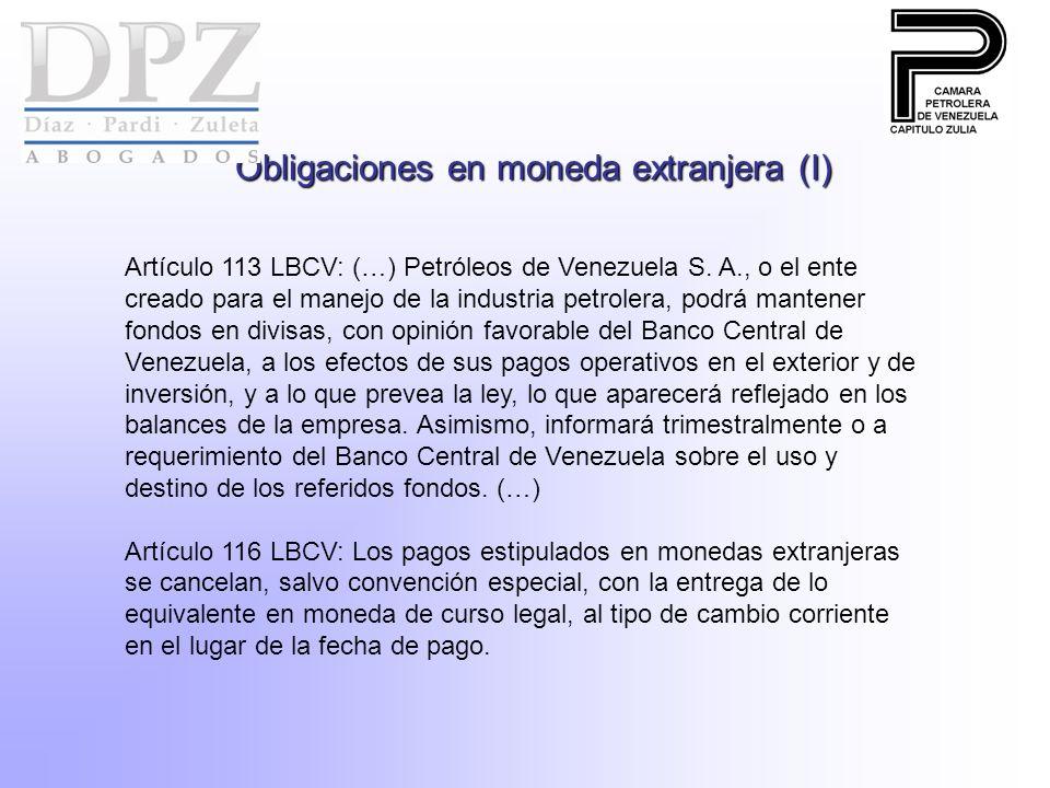 Obligaciones en moneda extranjera (I) Artículo 113 LBCV: (…) Petróleos de Venezuela S. A., o el ente creado para el manejo de la industria petrolera,