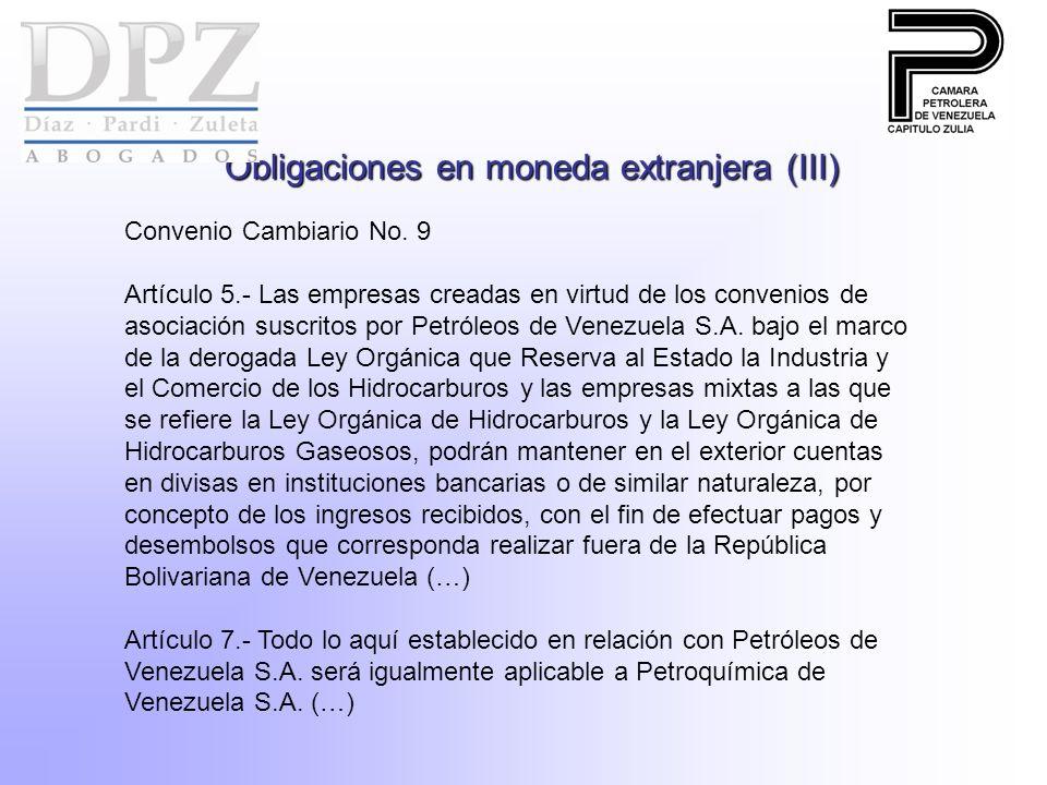 Obligaciones en moneda extranjera (III) Convenio Cambiario No. 9 Artículo 5.- Las empresas creadas en virtud de los convenios de asociación suscritos