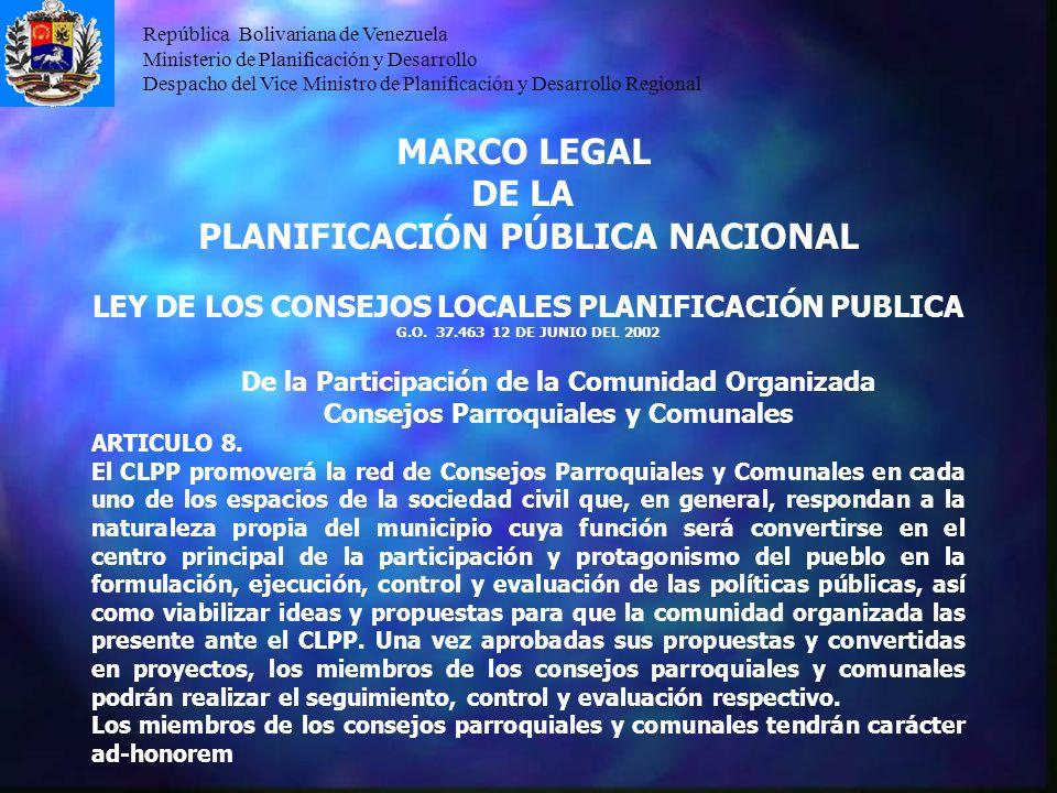República Bolivariana de Venezuela Ministerio de Planificación y Desarrollo Despacho del Vice Ministro de Planificación y Desarrollo Regional MARCO LE
