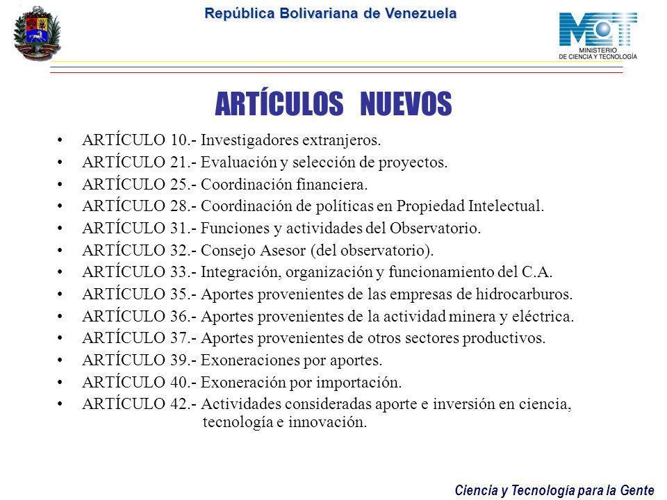 Ciencia y Tecnología para la Gente República Bolivariana de Venezuela ARTÍCULOS MODIFICADOS ARTÍCULO 1.- Objeto de la Ley ARTÍCULO 3.- Sujetos de la L