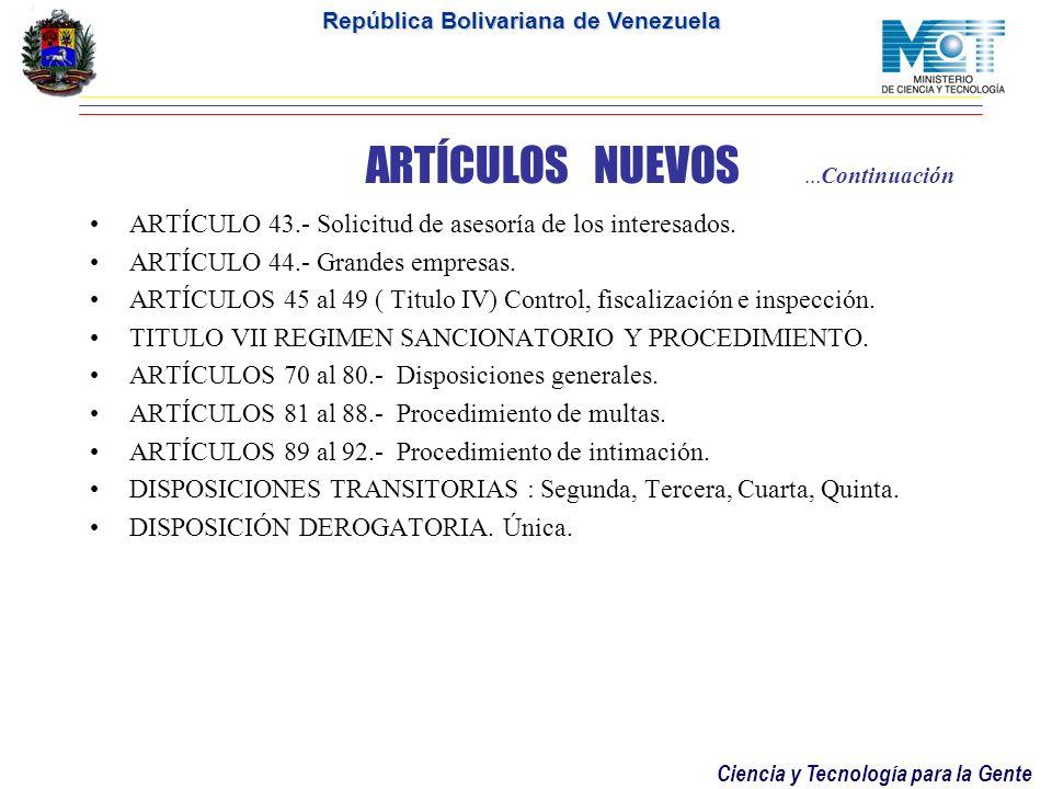 Ciencia y Tecnología para la Gente República Bolivariana de Venezuela ARTÍCULOS NUEVOS ARTÍCULO 10.- Investigadores extranjeros. ARTÍCULO 21.- Evaluac
