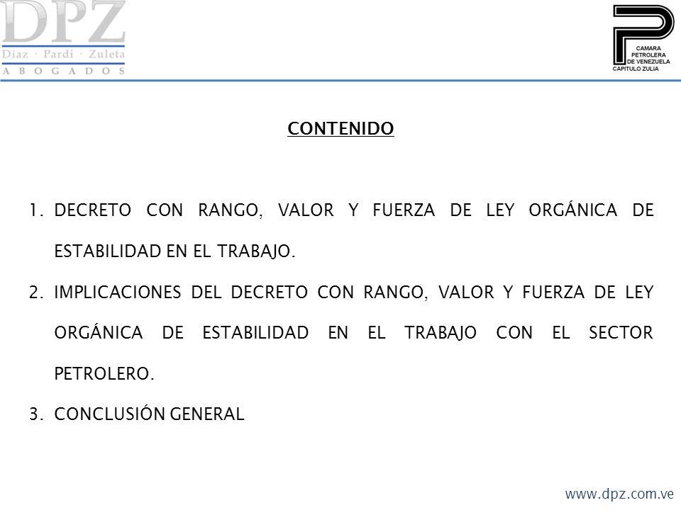 CONTENIDO 1.DECRETO CON RANGO, VALOR Y FUERZA DE LEY ORGÁNICA DE ESTABILIDAD EN EL TRABAJO. 2.IMPLICACIONES DEL DECRETO CON RANGO, VALOR Y FUERZA DE L