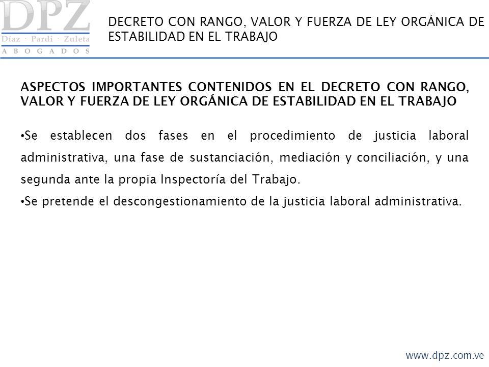 www.dpz.com.ve DECRETO CON RANGO, VALOR Y FUERZA DE LEY ORGÁNICA DE ESTABILIDAD EN EL TRABAJO CONFORMACIÓN DE LOS COMITÉS DE SUSTANCIACIÓN, MEDIACIÓN Y CONCILIACIÓN CSMC Abogado Inspectoría R.
