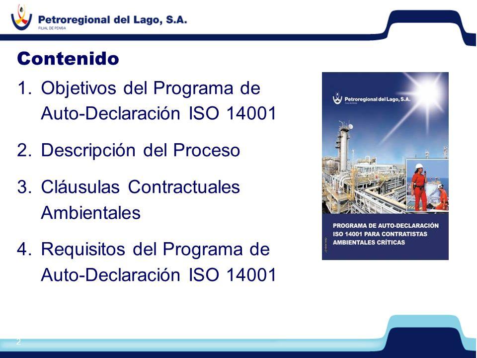 3 Objetivos del Programa Alinear los Sistemas de Gestión Ambiental (SGA) de las empresas contratistas ambientales críticas a los requerimientos de la Norma ISO 14001:2004.