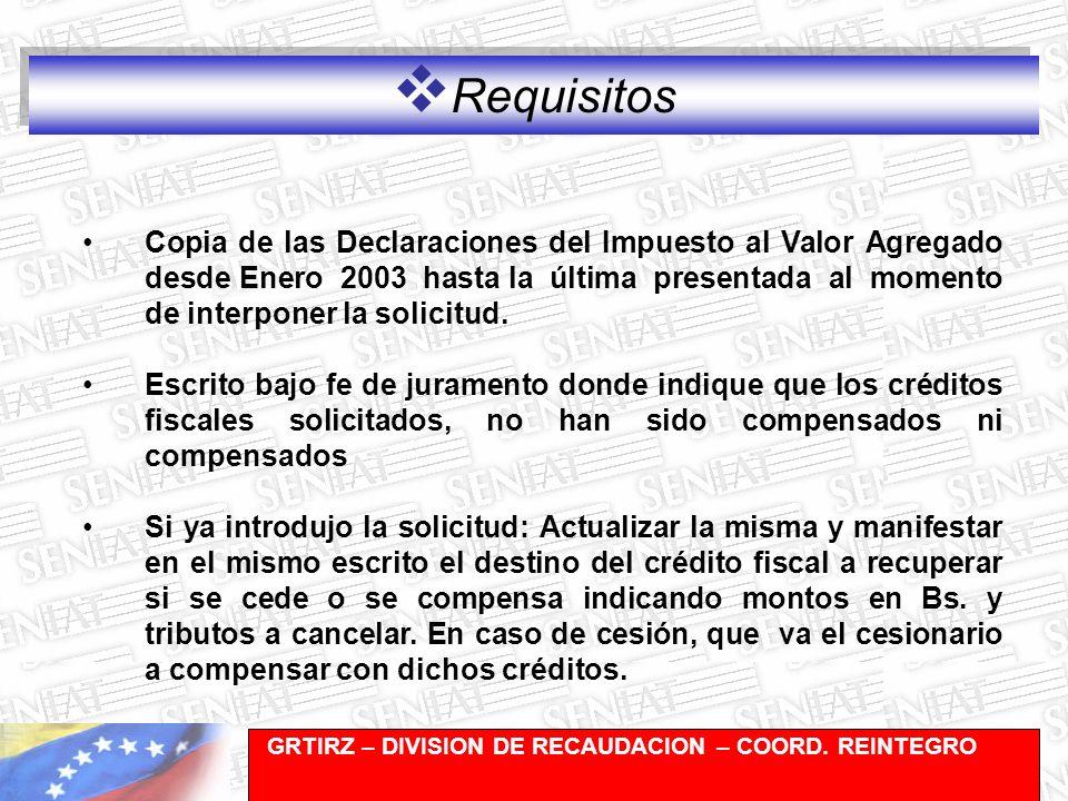 Gerencia de Recaudación-División de Registro y Cuentas Corrientes Requisitos Copia de las Declaraciones del Impuesto al Valor Agregado desde Enero 2003 hasta la última presentada al momento de interponer la solicitud.